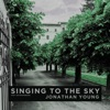 Singing to the Sky (feat. Sixteeninmono) - Single, Jonathan Young