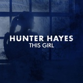 This Girl - Hunter Hayes