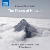 Portland State University Chamber Choir & Ethan Sperry - Ēriks Ešenvalds: The Doors of Heaven  artwork