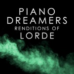 Piano Dreamers Renditions of Lorde (Instrumental)