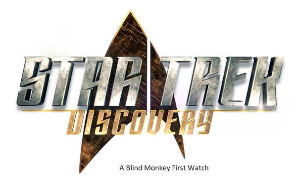 Star Trek Discovery - A Blind Monkey First Watch