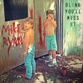 Mike Ryan - Blink You'll Miss It  artwork