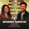 Mohabbat Nasha Hai Acoustic From T Series Acoustics Single