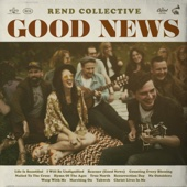 Rend Collective - Good News  artwork