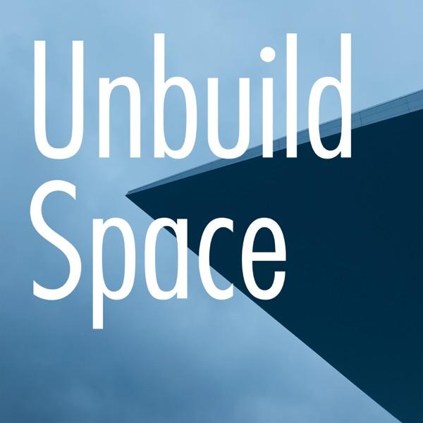 Unbuild Space