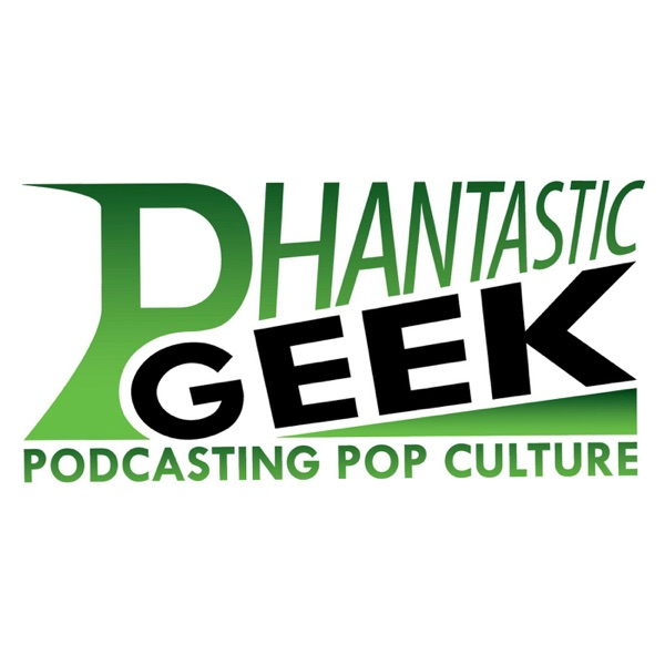 The Pop Culture Podcast by Phantastic Geek