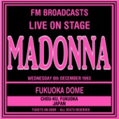 Live On Stage FM Broadcasts - Fukuoka Dome 8th December 1993 - Madonna
