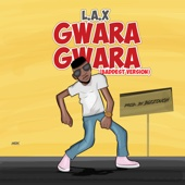 L.A.X - Gwara Gwara (Baddest Version) artwork