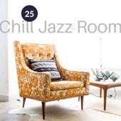 25 Chill Jazz Room: Relaxing Café Bar Lounge, Slowing Down & Relax, Easy Listening Jazz for Positive Thinking & Well Being