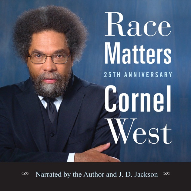 thesis of race matters by cornel west Race matters [cornel west] on amazoncom free shipping on qualifying offers race matters by west, cornel.