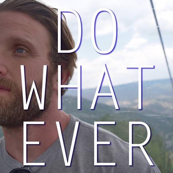 Do Whatever