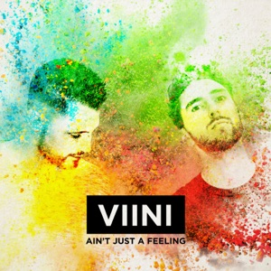 Viini - Ain't just a feeling