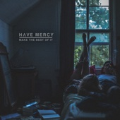Make the Best of It - Have Mercy Cover Art
