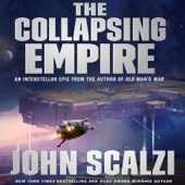 The Collapsing Empire: The Interdependency, Book 1 (Unabridged) - John Scalzi Cover Art