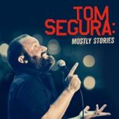 Mostly Stories - Tom Segura Cover Art