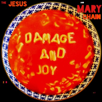 Damage and Joy – The Jesus and Mary Chain