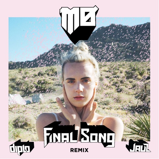 Final Song (Diplo & Jauz Remix) - MØ