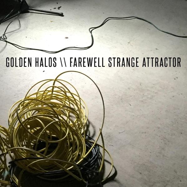 Farewell Strange Attractor | Golden Halos