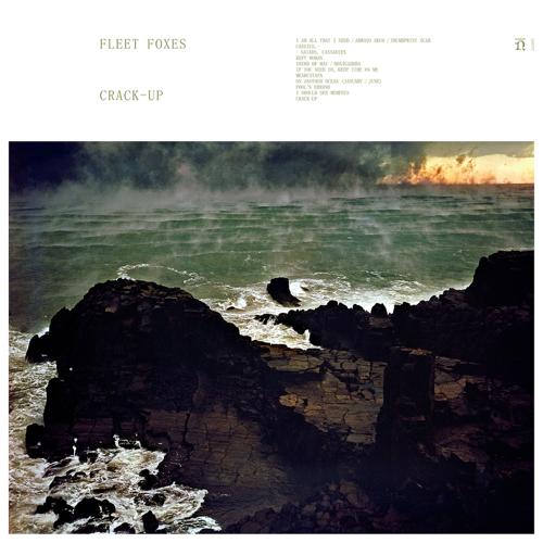 Fleet Foxes - Crack - Up