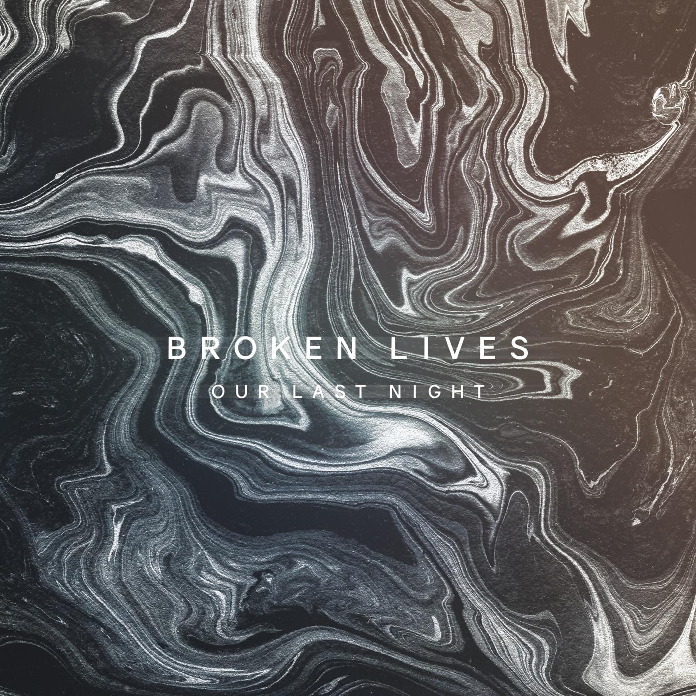 Our Last Night - Broken Lives [single] (2017)