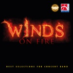 Winds on Fire - Best Selections for Concert Band