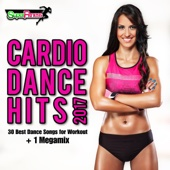 Cardio Dance Hits 201 - 30 Best Dance Songs for Workout + 1 Megamix