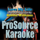 [Download] Love My Life (Originally Performed By Robbie Williams) [Instrumental] MP3
