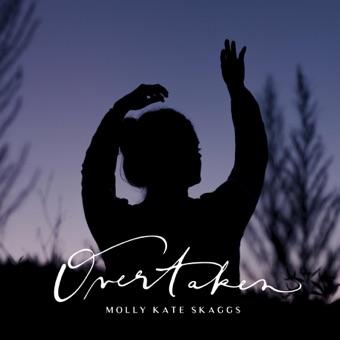 Overtaken – Molly Kate Skaggs