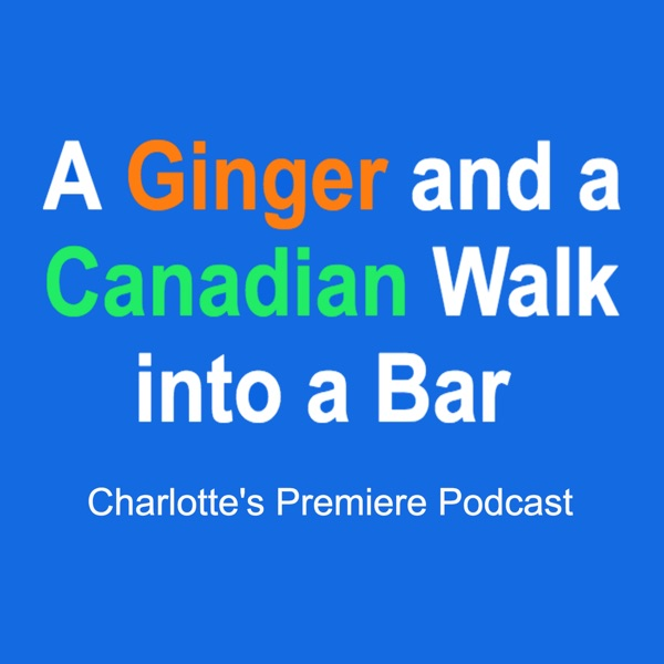 A Ginger and a Canadian Walk into a Bar