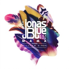 Mama by Jonas Blue feat. William Singe