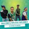 Gli Autogol & Dj Matrix - Baila como El Papu (Vs. Dj Matrix) (feat. Papu Gomez)