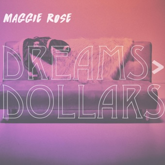 Dreams > Dollars – EP – Maggie Rose