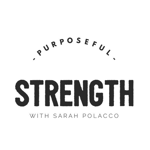 Purposeful Strength Podcast