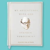 Stephen Tobolowsky - My Adventures with God (Unabridged)  artwork