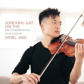 Daniel Jang - Something Just Like This artwork