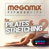 Megamix Fitness Hits For Pilates And Stretching 02 (25 Tracks Non-Stop Mixed Compilation for Fitness & Workout)