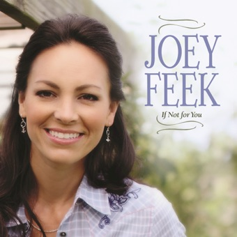 If Not For You – Joey Feek