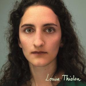 LOUISE THIOLON - Le Goût Du Chagrin