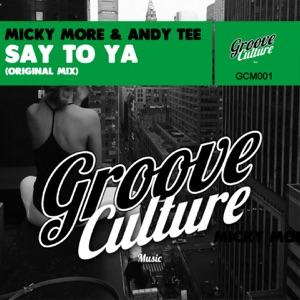 8. Micky More & Andy Tee - Say to Ya