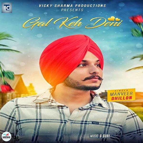 Gal Keh Deni - Single | Manveer Dhillon