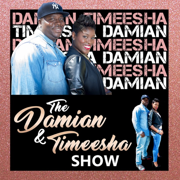 The Damian and Timeesha Show
