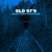 Graveyard Whistling - Old 97's Cover Art