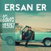 Ersan Er - Her Şeyim Oldun (feat. Çağatay Akman) artwork