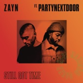 Still Got Time (feat. PARTYNEXTDOOR) - Single, ZAYN