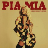 We Should Be Together - Single, Pia Mia