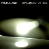 Loneliness for Free - Mulholland