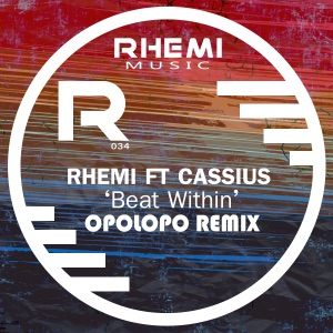 2. Rhemi - Beat Within' (Opolopo Remix) [feat. Cassius]