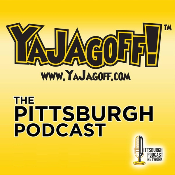 The YaJagoff! Podcast - All about Pittsburgh
