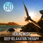 50 Healing Music: Deep Relaxation Therapy – Sleep Easy, Soothing Massage Music, Wellbeing & Mindfulness