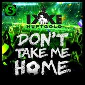 Don't Take Me Home